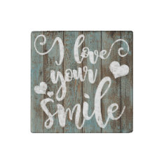 I Love Your Smile Charming Typography Quote Stone Magnet at Zazzle