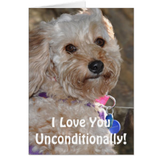I Love Your Unconditionally! Greeting Card