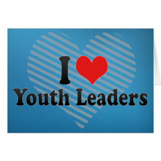 I Love Youth Leaders Greeting Card