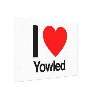 i love yowled canvas prints