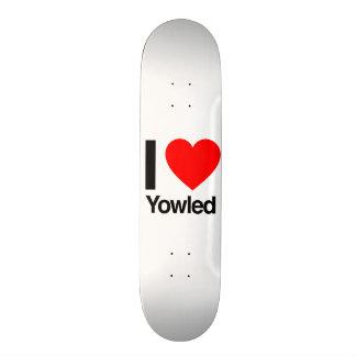 i love yowled custom skate board