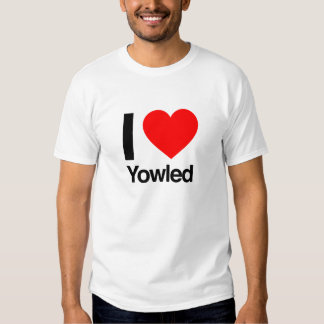 i love yowled tee shirt