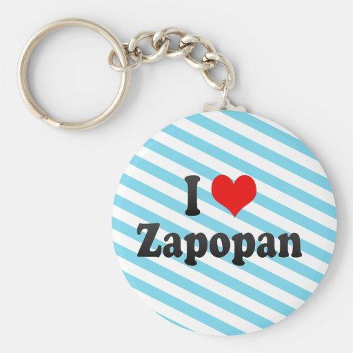 I Love Zapopan, Mexico Keychains