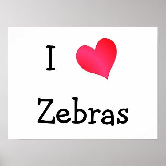 I Love Zebras Poster