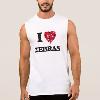 I love Zebras Sleeveless Shirts