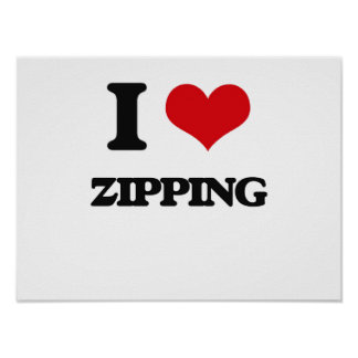I love Zipping Poster