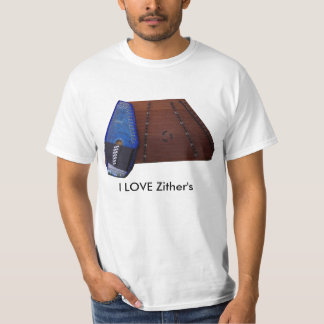 I LOVE Zither's T-Shirt