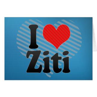 I Love Ziti Card