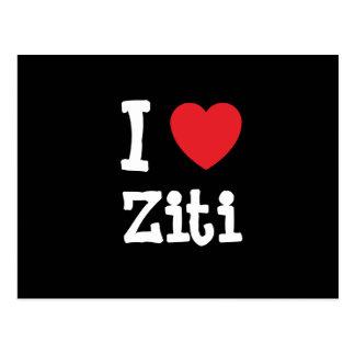 I love Ziti heart T-Shirt Postcard