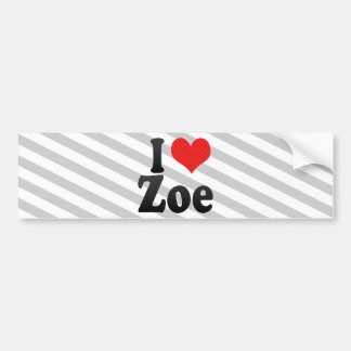 I Love Zoe Bumper Stickers