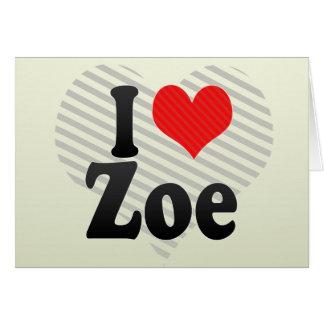 I Love Zoe Card