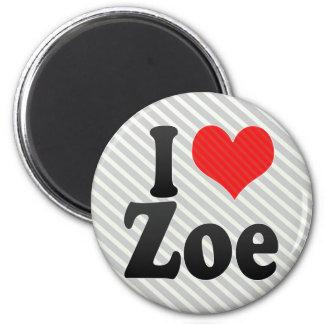 I Love Zoe Magnet