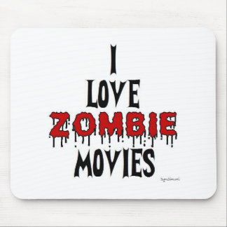 I love Zombie movies Mouse Pad