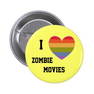 I love zombie movies pinback button