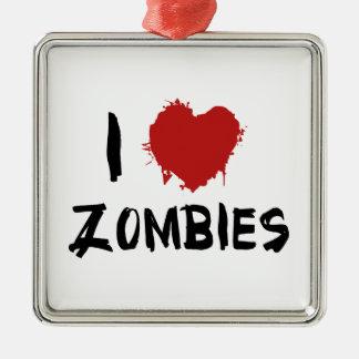 I Love Zombies Metal Ornament