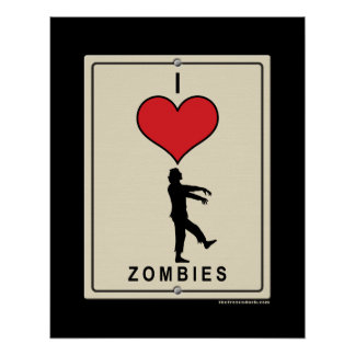 I Love Zombies Posters