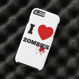 I love zombies tough iPhone 6 case