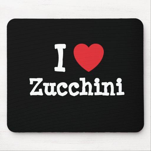 I love Zucchini heart T-Shirt Mouse Pad