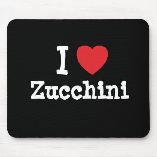 I love Zucchini heart T-Shirt Mouse Pad