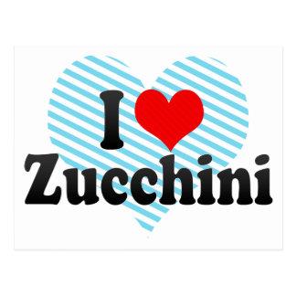 I Love Zucchini Post Card
