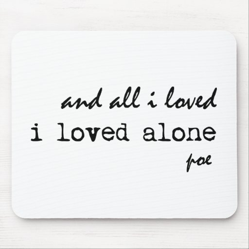 I Loved Alone Edgar Allan Poe Quote Mousepad