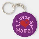 I loves my Mama Key Chains