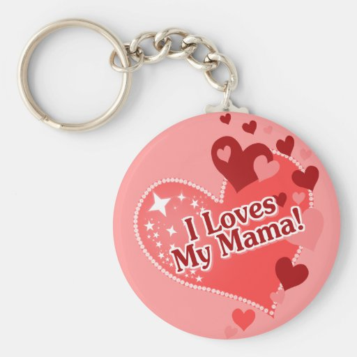 I Loves My Mama! Mother's Day Basic Round Button Keychain