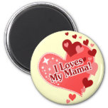 I Loves My Mama! Mother's Day Fridge Magnets