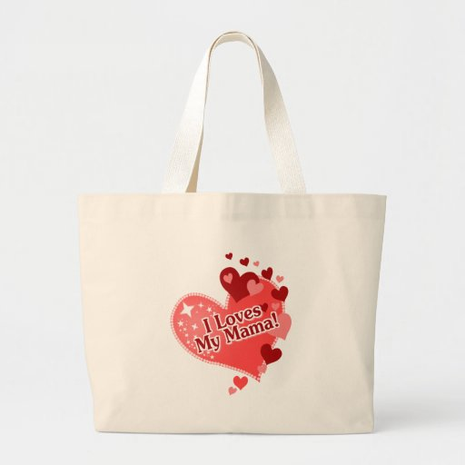 I Loves My Mama! Mother's Day Jumbo Tote Bag