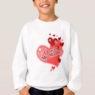 I Loves My Mama! Sweatshirt