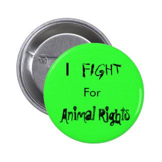 I LUCHA para los derechos de los animales Pin