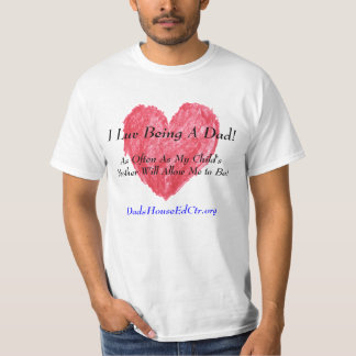 I Luv Being A Dad! Shirt