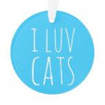 I Luv Cats Ornament