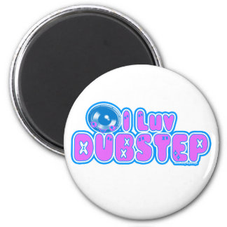 I luv DUBSTEP 2 Inch Round Magnet