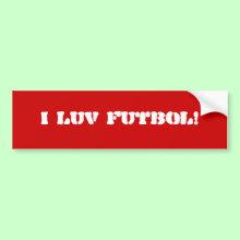 I Luv Futbol! Wall / Laptop / Car Bumper Sticker!