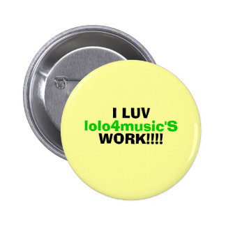 I LUV, lolo4music'S, WORK!!!! Button
