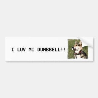 I LUV MI DUMBBELL!!! BUMPER STICKER