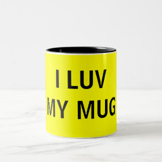 "I Luv My Mug ""Mug"""