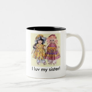 I luv my sister cup