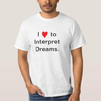 I Luv to Interpret Dreams T Shirt