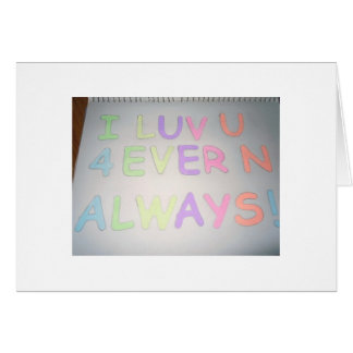 I Luv U 4ever N Always Greeting Card