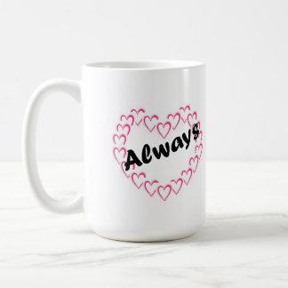 """""""I Luv U Always"""" Mug"""
