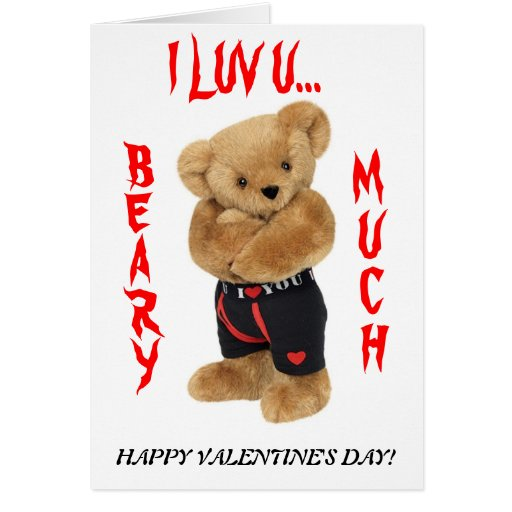 I LUV U BEARY MUCH Valentines Day Card