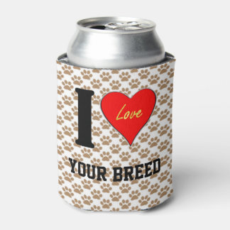 I LUV (YOUR BREED) CAN COOLER