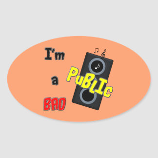 I'm a bad public speaker oval sticker