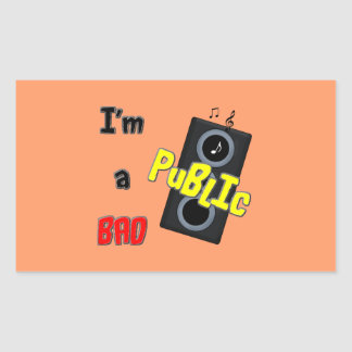 I'm a bad public speaker rectangular sticker