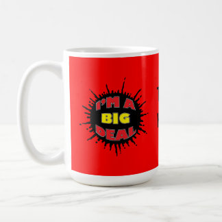 I m A Big Deal - Sly Social Commentary Coffee Mugs