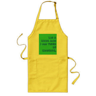 I,m a cook and I am tired of cooking. Long Apron