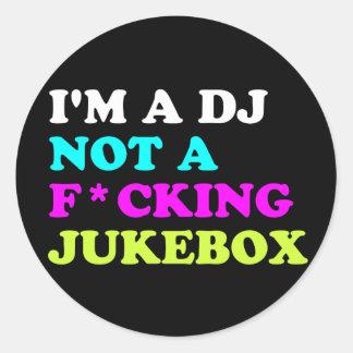 I m a DJ not a jukebox Stickers