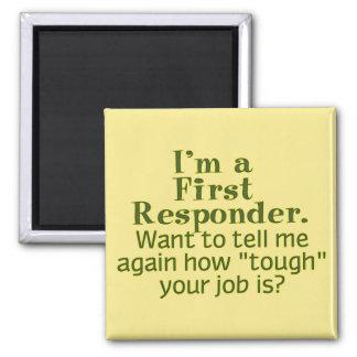 I m a First Responder Fridge Magnets